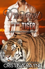 Tempted by the Tiger - Riverford Shifters, #4 ebook by Cristina Rayne