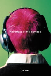 Hairstyles of the Damned ebook by Joe Meno