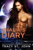 Shalia's Diary Book 6 ebook by Tracy St. John