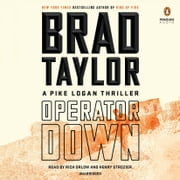 Operator Down - A Pike Logan Thriller audiobook by Brad Taylor