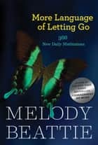 More Language of Letting Go ebook by Melody Beattie