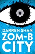 ZOM-B City ebook by Darren Shan