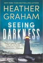 Seeing Darkness ebook by Heather Graham