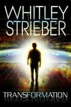 Transformation ebook by Whitley Strieber