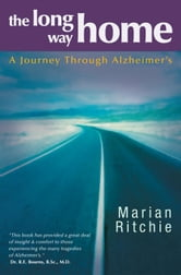 The Long Way Home - A Journey Through Alzheimer's ebook by Marian Ritchie