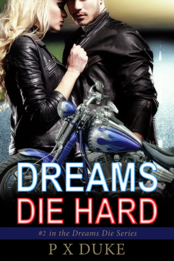 Dreams Die Hard ebook by P X Duke