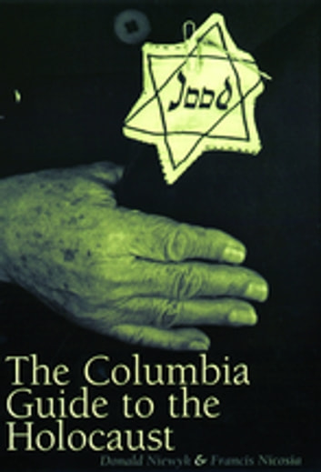 The Columbia Guide to the Holocaust ebook by Donald L. Niewyk,Francis R. Nicosia