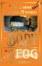 The Body in the Fog ebook by Cora Harrison