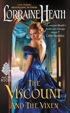 The Viscount and the Vixen - A Hellions of Havisham Novel ebook by