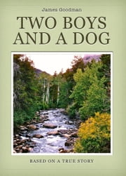 Two Boys and a Dog ebook by James Goodman