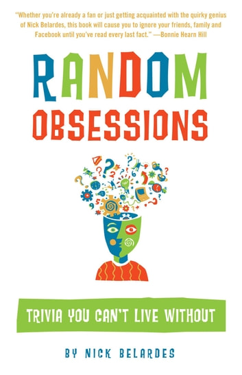 Random Obsessions - Trivia You Can't Live Without ebook by Nick Belardes