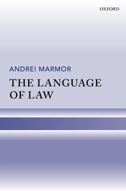 The Language of Law ebook by Andrei Marmor