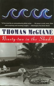 Ninety-Two in the Shade ebook by Thomas McGuane