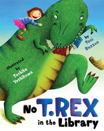 No T. Rex in the Library ebook by Toni Buzzeo
