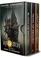 Song of Dragons: The Complete Trilogy (World of Requiem) ebook by
