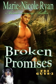 Broken Promises - FBI Guys, #2電子書籍 Marie-Nicole Ryan