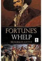 Fortune's Whelp ebook by Benerson Little