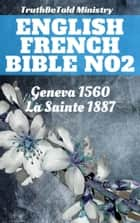 English French Bible No2 - Geneva 1560 - La Sainte 1887 eBook by TruthBeTold Ministry, Joern Andre Halseth, William Whittingham,...