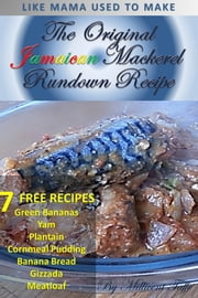 The Original Jamaican Mackerel Rundown Recipe ebook by Millicent Taffe