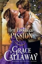 Her Prodigal Passion (Mayhem in Mayfair #4) ebook by Grace Callaway