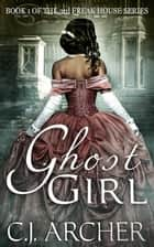 Ghost Girl - Book 1 of the 3rd Freak House Trilogy ebook by