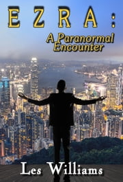 Ezra: A Paranormal Encounter ebook by Les Williams