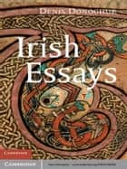 Irish Essays eBook von Denis Donoghue