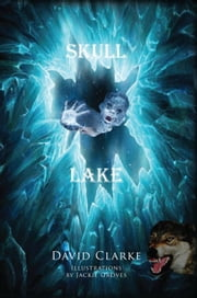 Skull Lake ebook by David M. Clarke
