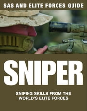 Sniper - Sniping skills from the world's elite forces ebook by Martin J Dougherty