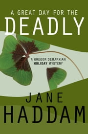 A Great Day for the Deadly ebook by Jane Haddam