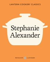 Lantern Cookery Classics - Stephanie Alexander ebook by Stephanie Alexander