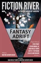 Fiction River: Fantasy Adrift - An Original Anthology Magazine ebook by