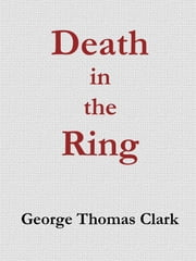 Death in the Ring ebook by George Thomas Clark