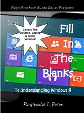 Fill In The Blanks To Understanding Windows 8 ebook by Reginald Prior