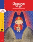 Chaperon rouge - version enrichie ebook by Caroline Bochud, Sylvie Roberge