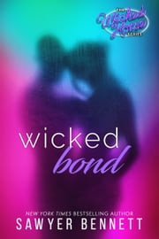 Wicked Bond ebook by Sawyer Bennett