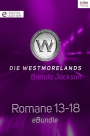 Die Westmorelands - Romane 13-18 - eBundle ebook by Brenda Jackson