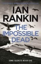 The Impossible Dead ebook by