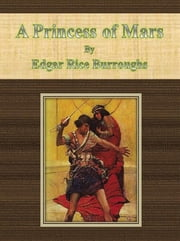 A Princess of Mars by Edgar Rice Burroughs ebook by Cbook