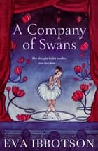 A Company of Swans ebook by Eva Ibbotson