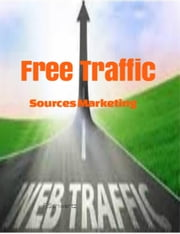 Free Web Traffic Sources Marketing ebook by F.Schwartz