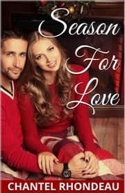 Season For Love (A Christmas Romance Novella) ebook by Chantel Rhondeau