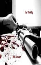 The Stick Up- A Short Story ebook by M M-Stewart