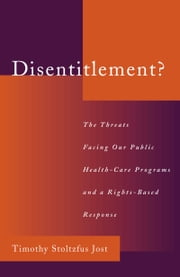Disentitlement? - The Threats Facing Our Public Health Care Programs and a Right-Based Response ebook by Timothy Stoltzfus Jost
