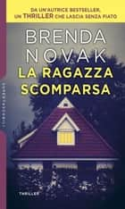 La ragazza scomparsa ebook by Brenda Novak