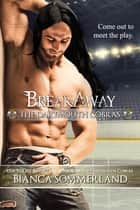 Breakaway ebook by Bianca Sommerland