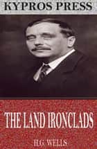 The Land Ironclads ebook by