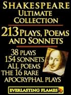 William Shakespeare Complete Works Ultimate Collection: 213 Plays, Poems & Sonnets including the 16 rare, 'hard-to-get' Apocryphal Plays PLUS: FREE BONUS Material ebook by William Shakespeare, Editor: Darryl Marks