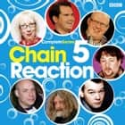 Chain Reaction - Complete Series 5 audiobook by BBC