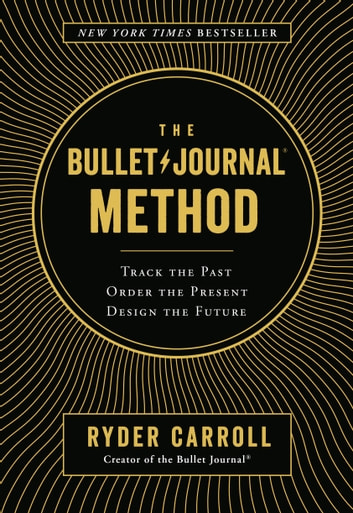 The Bullet Journal Method Ebook By Ryder Carroll 9780525533344